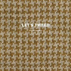 LET'S TWEED